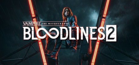 Vampire: The Masquerade® - Bloodlines 2steam版