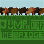 jump off the bridge